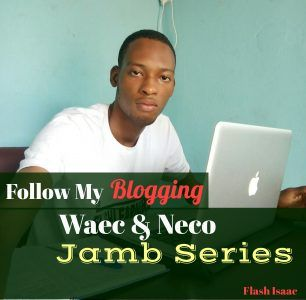 isaac blogging, waec, neco, blogging series